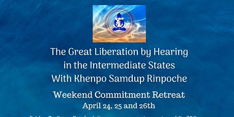 The Great Liberation by Hearing in the intermediate states tickets