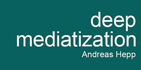 Teams lecture:  'The Making of Deep Mediatization' - prof. dr. Andreas Hepp tickets