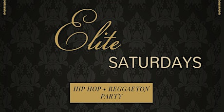 Elite Saturdays: Hip Hop • Reggaeton Party tickets