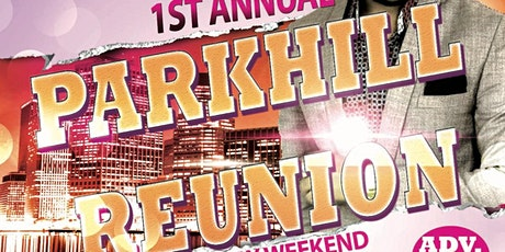 1ST ANNUAL PARKHILL REUNION tickets
