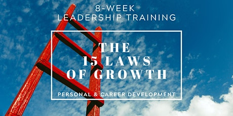 Leadership Training & Mastermind: The 15 Invaluable Laws of Growth (8 Wks) tickets