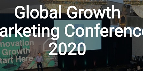 Global Growth Marketing Conference 2020 tickets