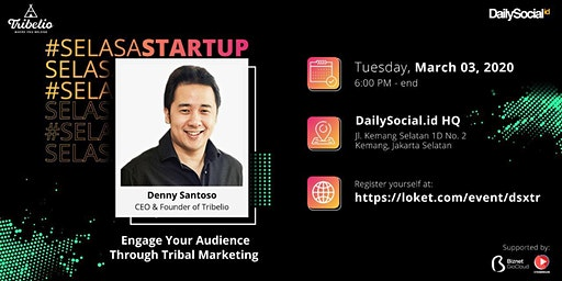 #SelasaStartup Engage Your Audience Through Tribal Marketing