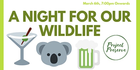 A Night For Our Wildlife Hosted by Project Preserve tickets