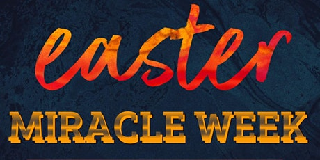 Easter Miracle Week  tickets