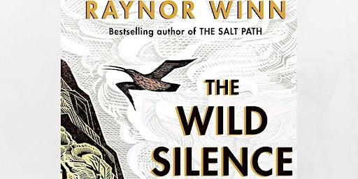 Raynor Winn, The Wild Silence