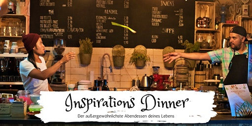 Inspirations Dinner - der außergewöhnlichste Abendessen deines Lebens
