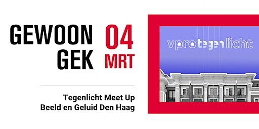 Tegenlicht Meet Up Beeld en Geluid Den Haag - Gewoon Gek