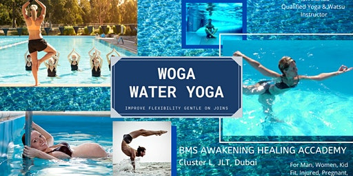 WOGA= WATER + YOGA,  Relax, Flexibility, Rejuvenate, Recovery