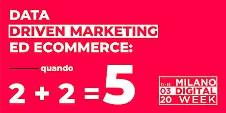 Milano Digital Week - Data driven marketing ed ecommerce: quando 2 + 2 fa 5 biglietti
