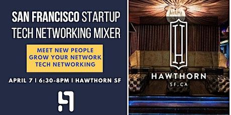 San Francisco Tech Networking Mixer | Hawthorn, SF | April 7th tickets