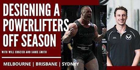 Designing A Powerlifters Off Season Seminar - Sydney tickets