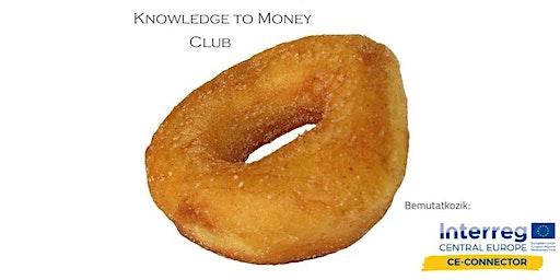 Knowledge To Money Club – Budapest - 2020. 03. 04.