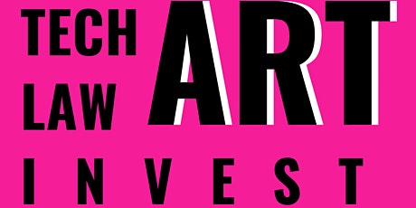 ART TECH LAW +INVEST SUMMIT : New Opportunities tickets