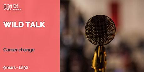 Wild talk -  Le changement de carrière billets