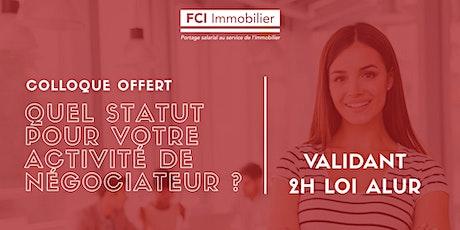 """Colloque """"Quel statut pour mon activité de négociateur?"""" - FCI Immobilier billets"""
