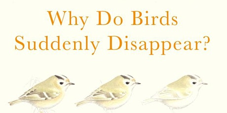 [POSTPONED] Book Talk: Why Do Birds Suddenly Disappear? tickets