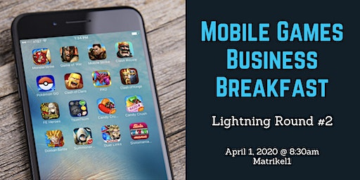 Mobile Games Business Breakfast: Lightning Round #2
