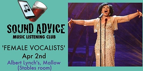 Sound Advice #39 - 'Female Vocalists' tickets