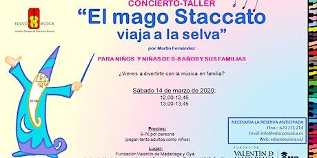 """CONCIERTO-TALLER """"EL MAGO STACCATO VIAJA A LA SELVA"""" - 1º PASE entradas"""
