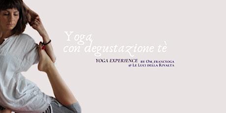 YOGA & DEGUSTAZIONE TÈ| YOGA EXPERIENCE biglietti