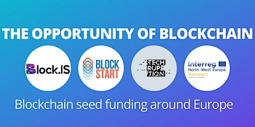 The Opportunity of Blockchain: Blockchain Seed Funding Around Europe