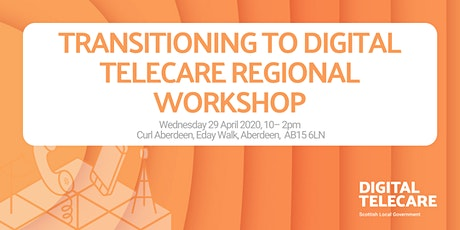 Transitioning to Digital Telecare - Regional Workshop (North) tickets