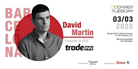 First Tuesday Barcelona con David Martín,Founder & CEO de Tradeinn tickets