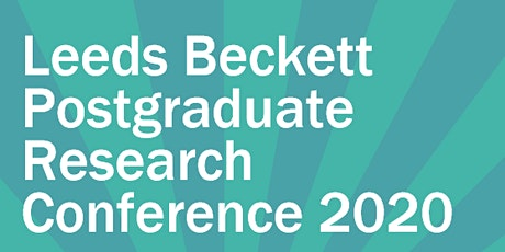 Leeds Beckett Postgraduate Research Conference 2020 tickets