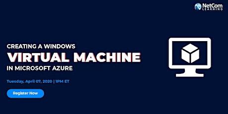 Webinar - Creating a Windows Virtual Machine in Microsoft Azure tickets