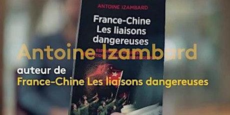 Club CCE: France-Chine, les liaisons dangereuses par Antoine Izambard billets