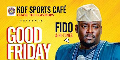 Good Friday Faaji with Fido & High Tunes tickets