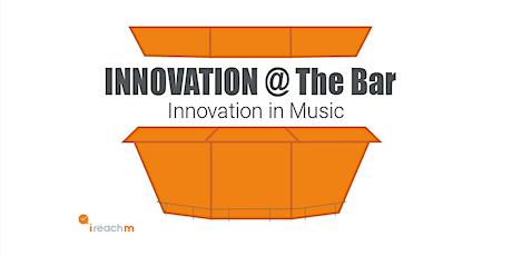 Innovation in Music - Innovation @ The Bar billets
