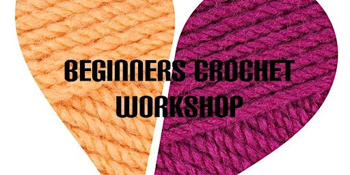 Beginners Crochet Workshop