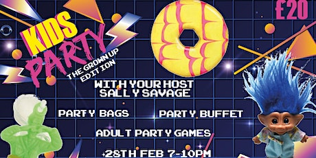 Kids Party (The Grown Up Edition) tickets