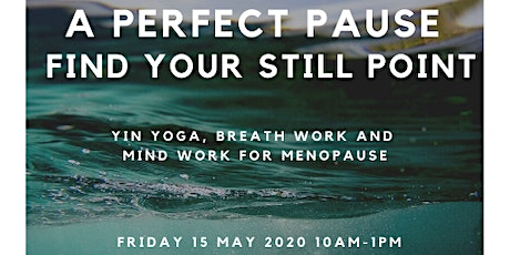 A Perfect Pause – Yoga, Breath work and Mind Work for Menopause tickets