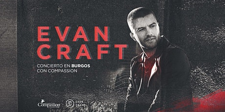 COMPASSION + EVAN CRAFT en BURGOS entradas