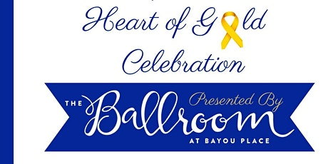 2nd Annual Heart of Gold Celebration Honoring Childhood Cancer Survivors tickets