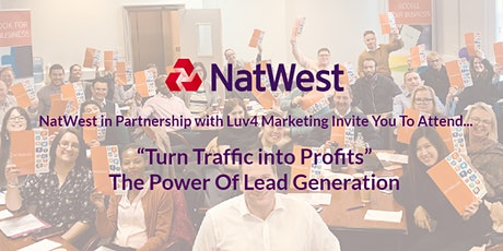 """""""Turn Traffic into Profits"""" – The Power Of Lead Generation tickets"""