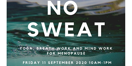 No Sweat!  Yoga, Breathwork and Mindwork for Menopause tickets