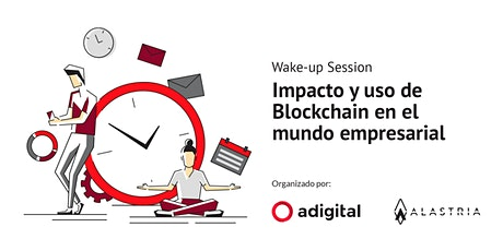 Wake-up Session: Impacto y uso del  Blockchain en el mundo empresarial tickets