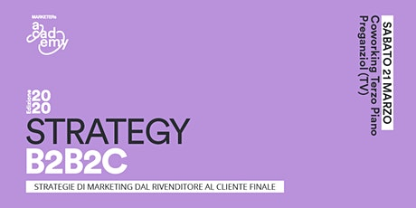 Strategy B2B2C - Strategie di marketing dal rivenditore al cliente finale tickets