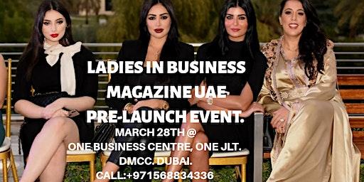 LADIES IN BUSINESS MAG UAE PRE- LAUNCH EVENT