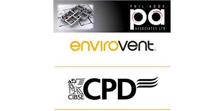CIBSE Yorkshire: Ventilation Strategies & Best Practice CPD with Envirovent tickets