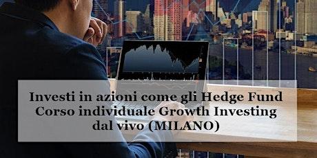 Investi in azioni come gli Hedge Fund – Corso INDIVIDUALE Growth Investing biglietti