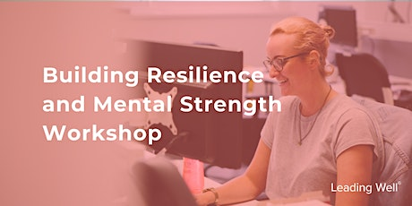 Building Resilience and Mental Strength Workshop tickets