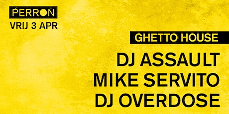 Ghetto House w/ DJ Assault, Mike Servito, DJ Overdose tickets