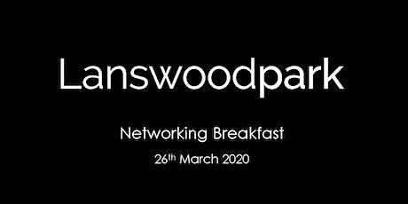 Lanswoodpark Networking Breakfast tickets