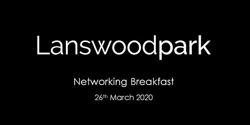 Lanswoodpark Networking Breakfast