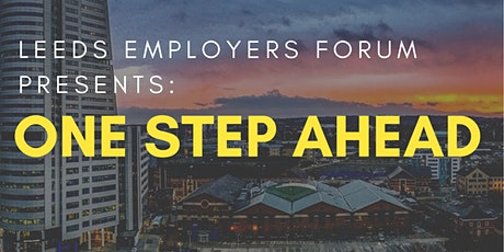 Leeds Employers Forum presents: One step ahead tickets